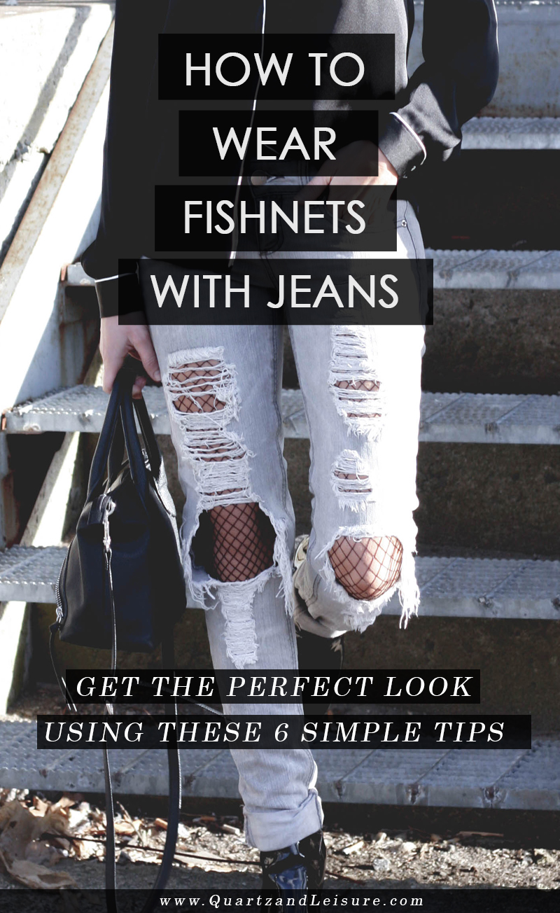 How to Wear Fishnets with Jeans - Quartz & Leisure
