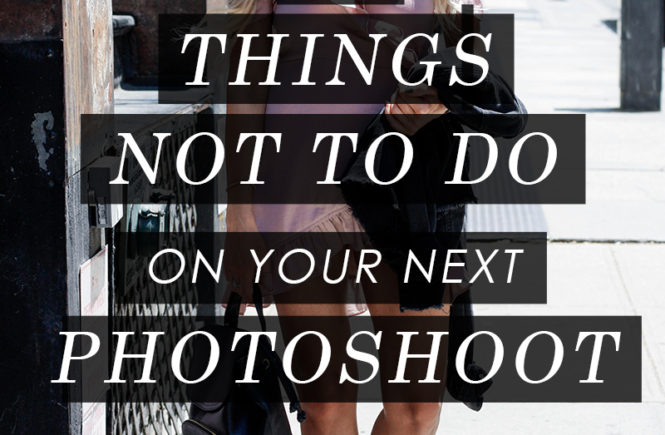 5 Things Not To Do on a Photoshoot - Quartz & Leisure
