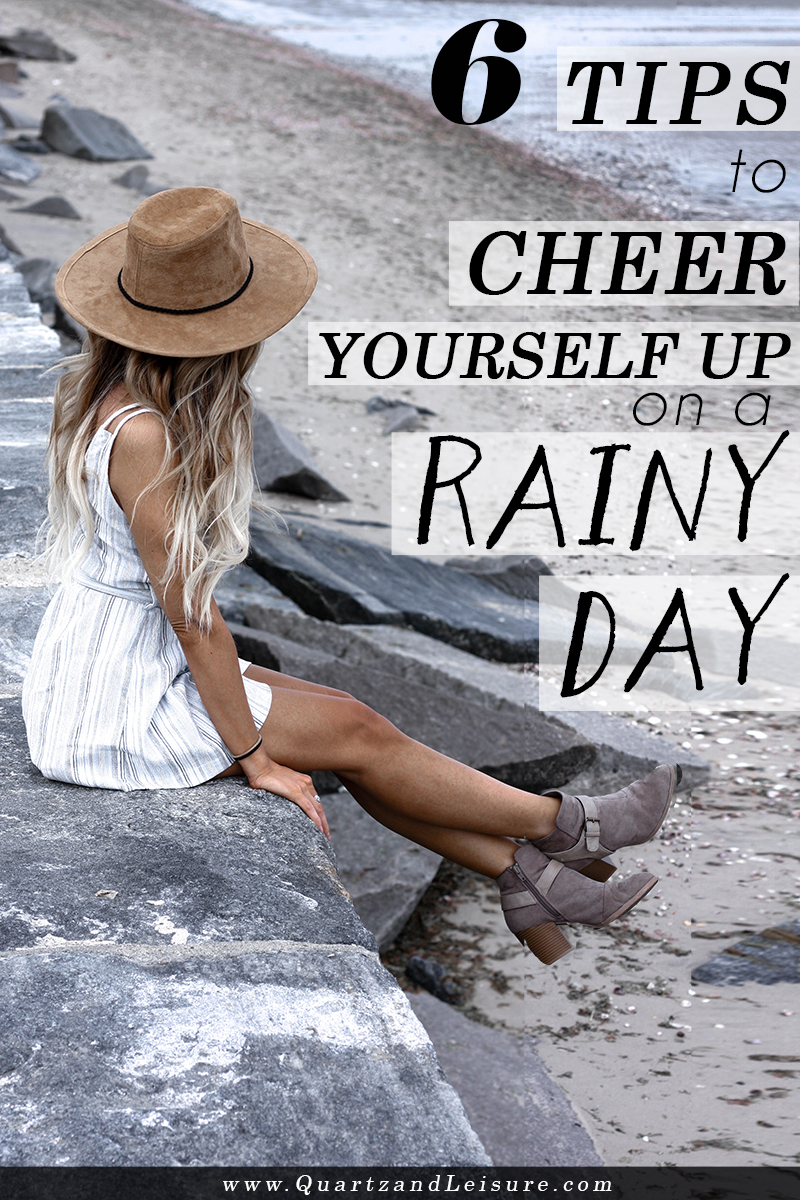 6 Tips to Cheer Yourself Up on a Rainy Day - Quartz & Leisure