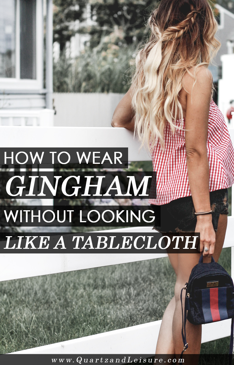How to Wear Gingham - Quartz & Leisure
